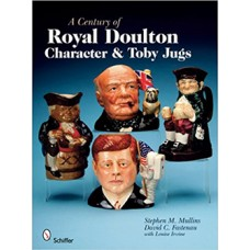 A CENTURY OF ROYAL DOULTON CHARACTER & TOBY JUGS +SUPPLEMENT - MULLINS & FASTENAU